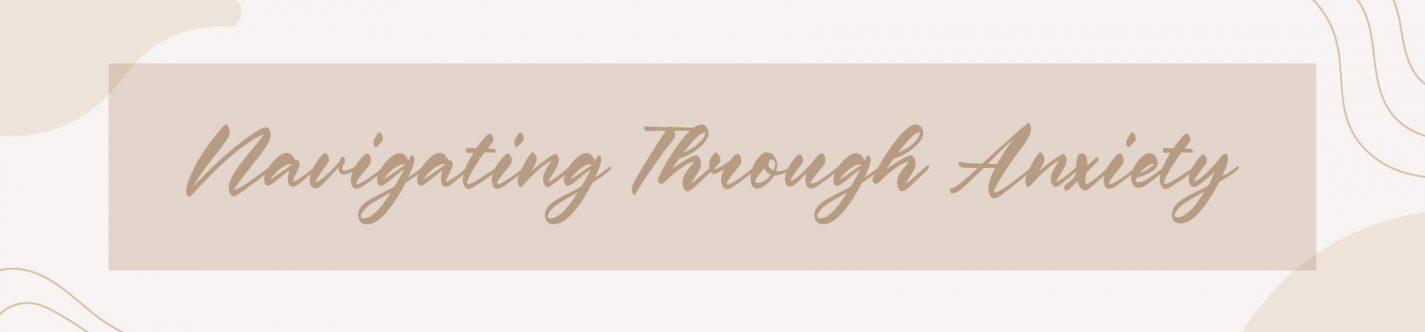Navigating Through Anxiety